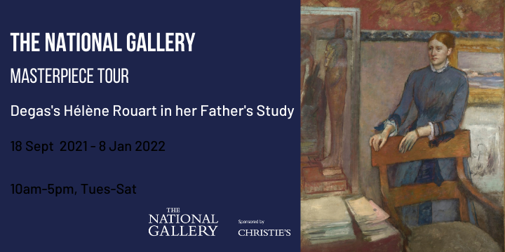 Degas Exhibition Advert The National Masterpiece Tour 18 Sept - 8 jan opening times 10am-5pm Tuesday to Saturday