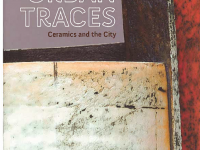 Urban Traces Ceramics and the City